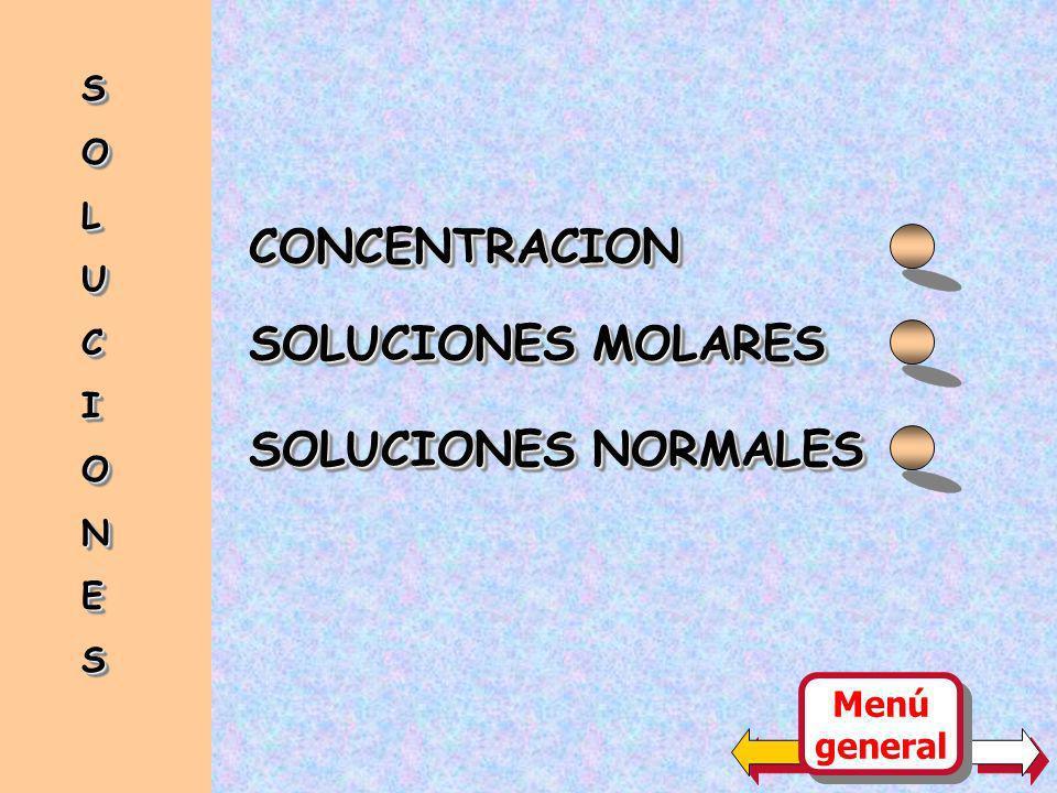 CONCENTRACION SOLUCIONES MOLARES SOLUCIONES NORMALES S O L U C I N E