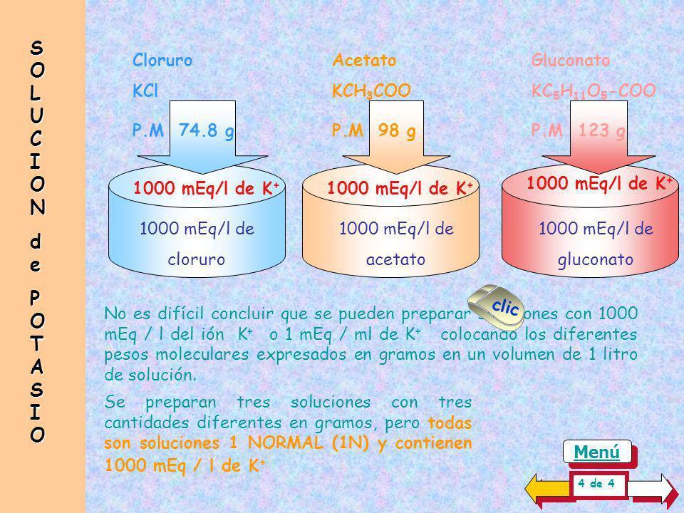 SOLUCION de POTASIO Cloruro KCl P.M 74.8 g Acetato KCH3COO P.M 98 g