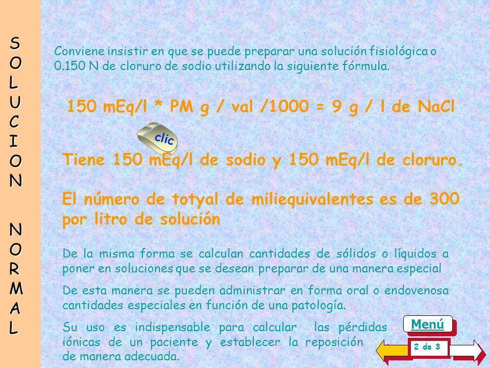 150 mEq/l * PM g / val /1000 = 9 g / l de NaCl