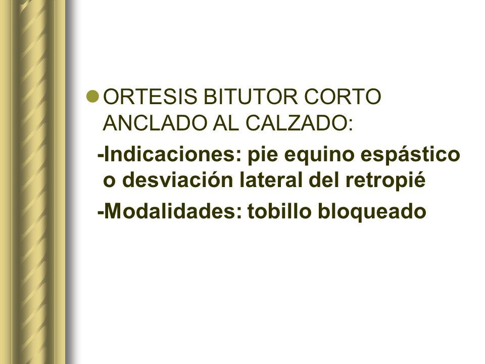 ORTESIS BITUTOR CORTO ANCLADO AL CALZADO: