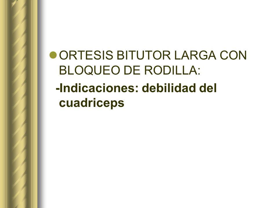 ORTESIS BITUTOR LARGA CON BLOQUEO DE RODILLA: