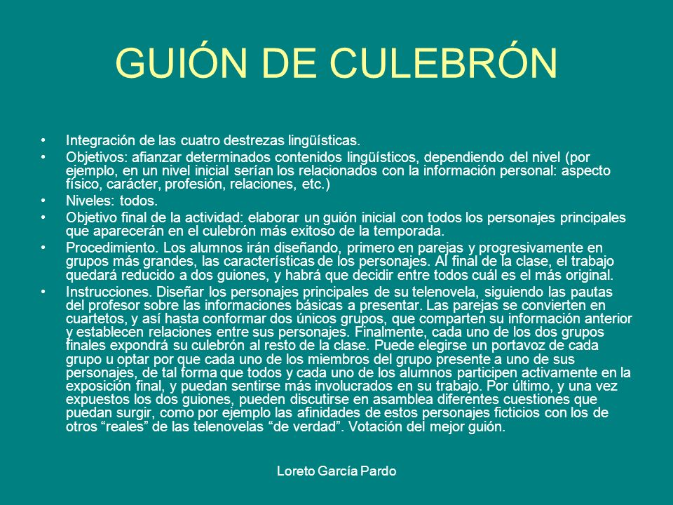 GUIÓN DE CULEBRÓN Integración de las cuatro destrezas lingüísticas.