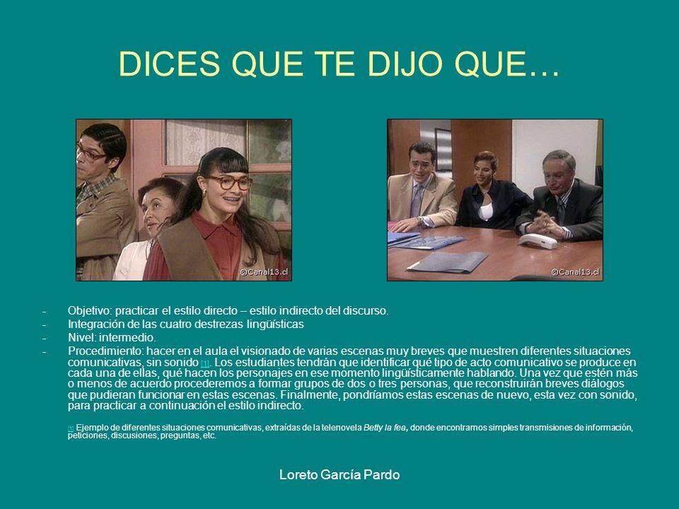 DICES QUE TE DIJO QUE… Loreto García Pardo