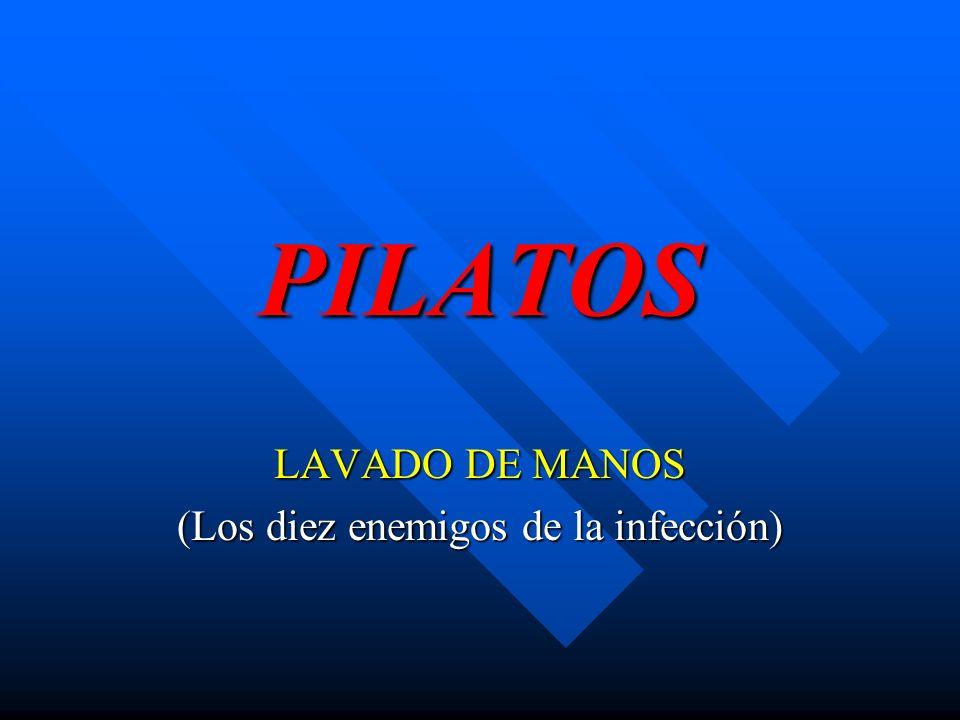 LAVADO DE MANOS (Los diez enemigos de la infección)