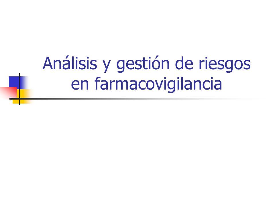 Análisis y gestión de riesgos en farmacovigilancia