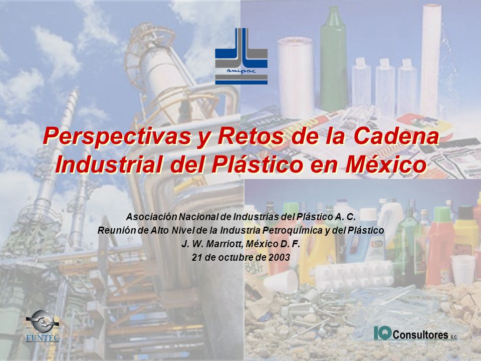 Perspectivas y Retos de la Cadena Industrial del Plástico en México