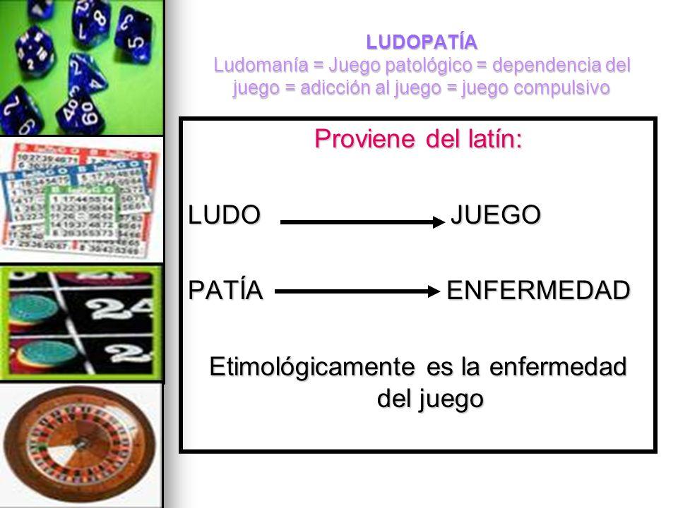 Etimológicamente es la enfermedad del juego