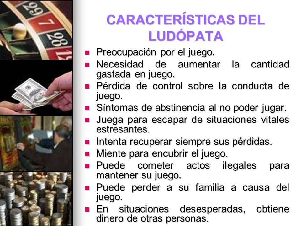 CARACTERÍSTICAS DEL LUDÓPATA