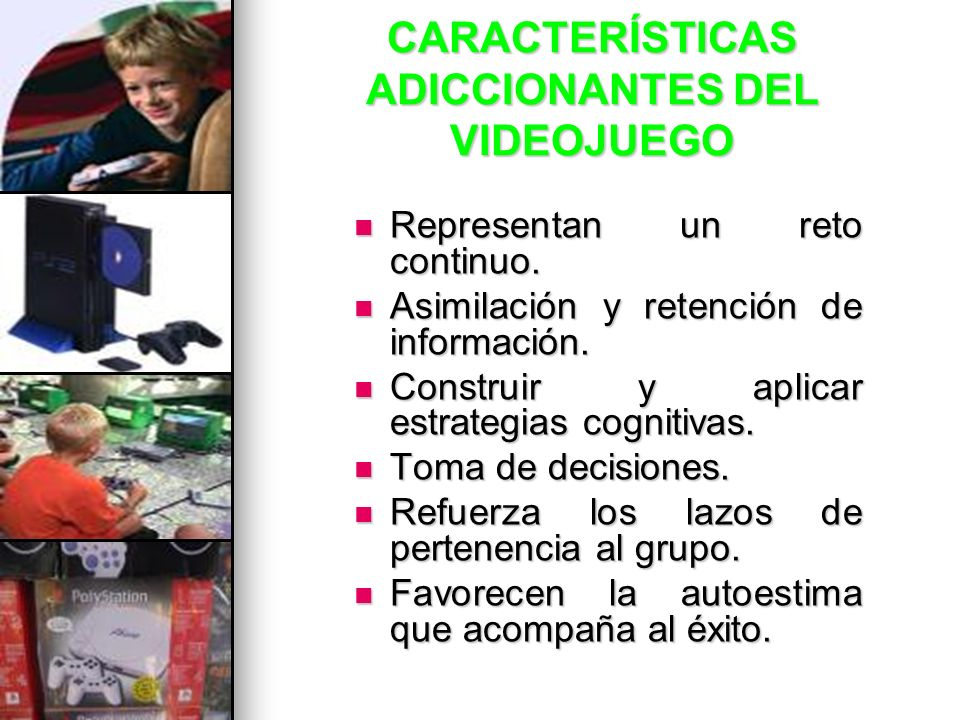 CARACTERÍSTICAS ADICCIONANTES DEL VIDEOJUEGO