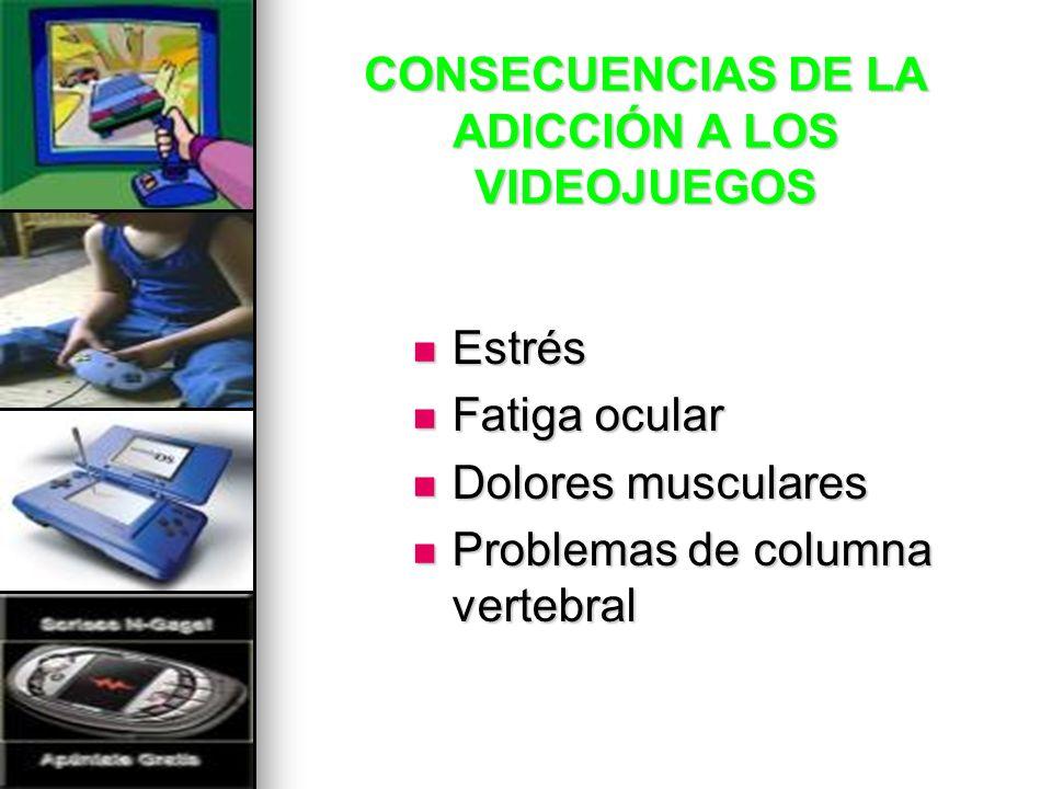 CONSECUENCIAS DE LA ADICCIÓN A LOS VIDEOJUEGOS