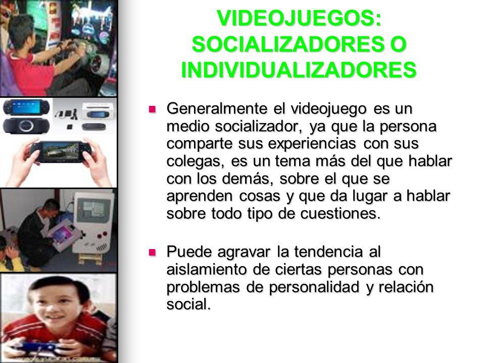 VIDEOJUEGOS: SOCIALIZADORES O INDIVIDUALIZADORES