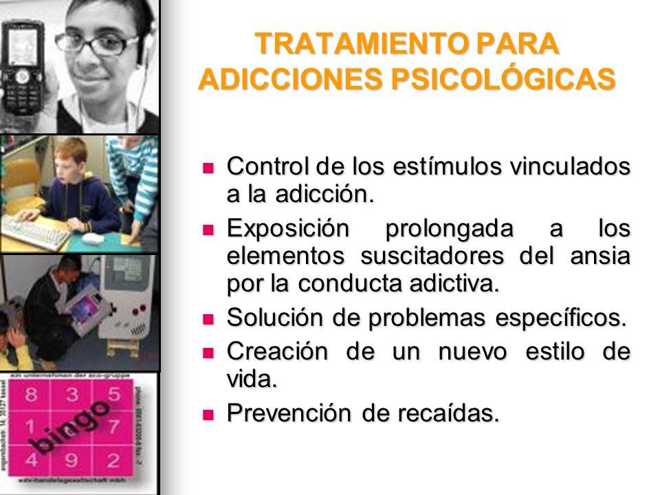 TRATAMIENTO PARA ADICCIONES PSICOLÓGICAS