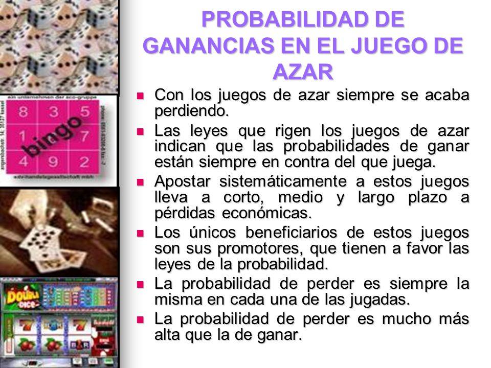 PROBABILIDAD DE GANANCIAS EN EL JUEGO DE AZAR