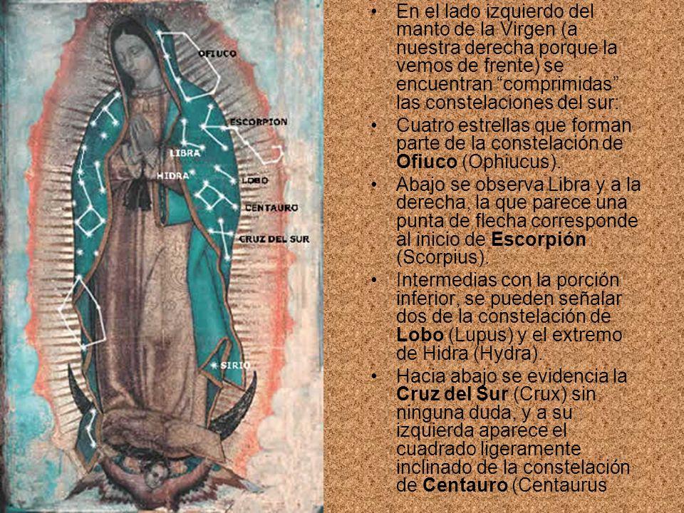 En el lado izquierdo del manto de la Virgen (a nuestra derecha porque la vemos de frente) se encuentran comprimidas las constelaciones del sur:
