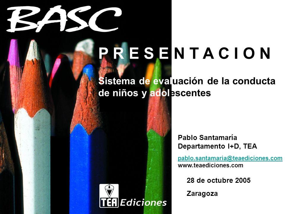 P R E S E N T A C I O N Sistema de evaluación de la conducta de niños y adolescentes. Pablo Santamaría.
