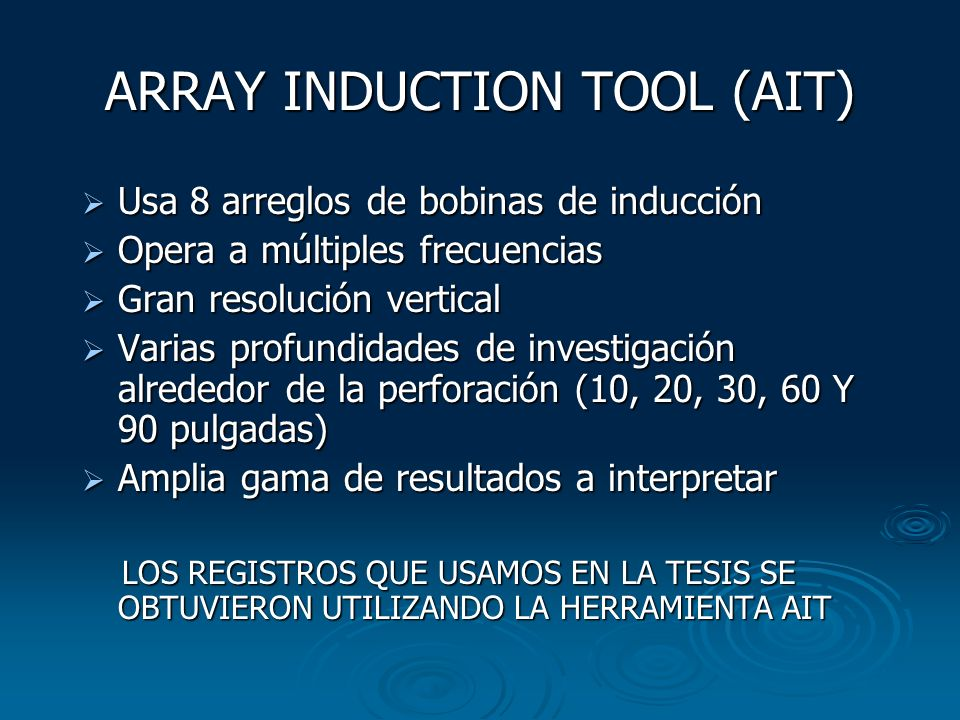 ARRAY INDUCTION TOOL (AIT)