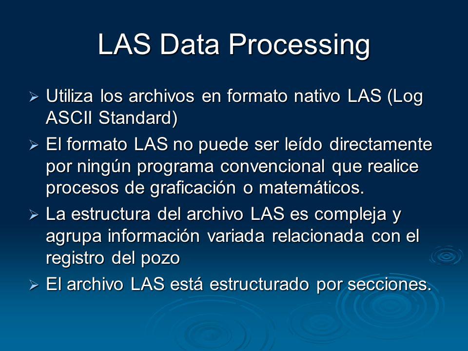 LAS Data Processing Utiliza los archivos en formato nativo LAS (Log ASCII Standard)