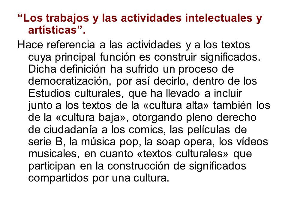 Los trabajos y las actividades intelectuales y artísticas .