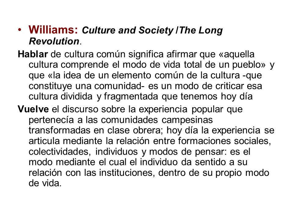 Williams: Culture and Society /The Long Revolution.