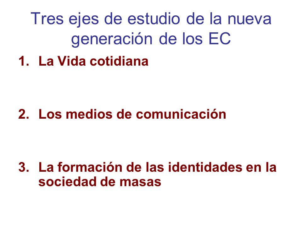 Tres ejes de estudio de la nueva generación de los EC