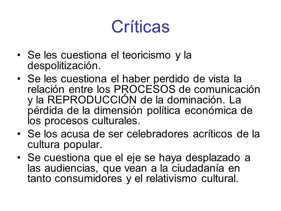 Críticas Se les cuestiona el teoricismo y la despolitización.
