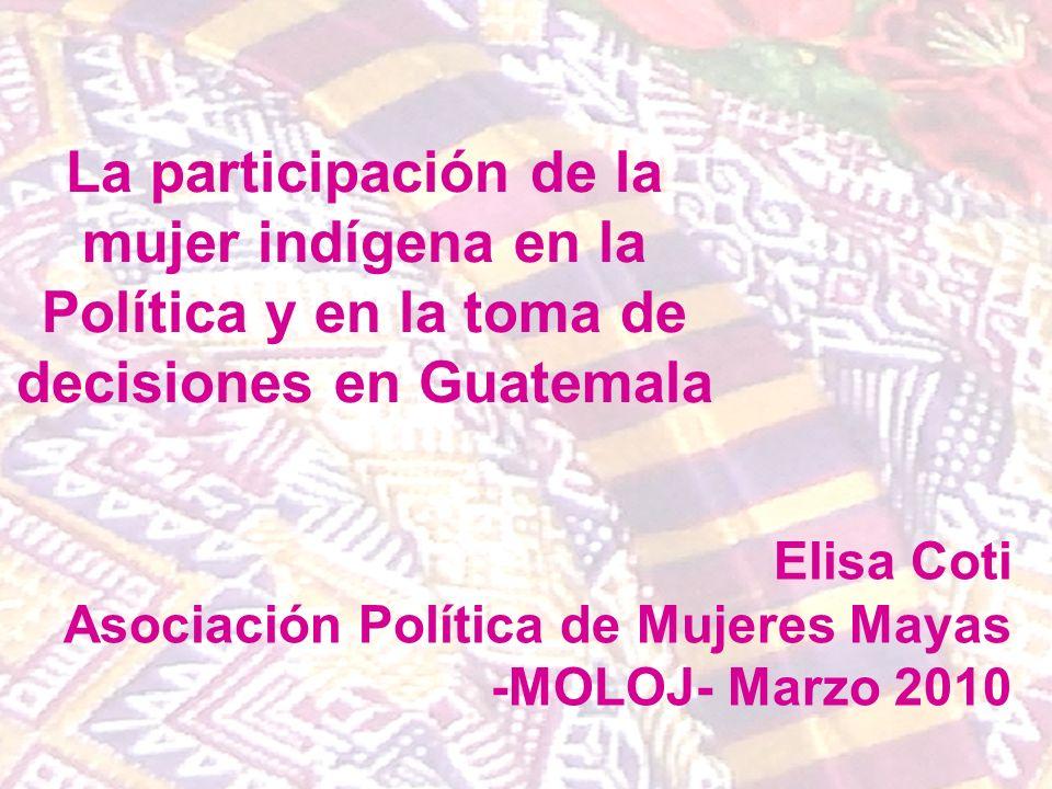 Elisa Coti Asociación Política de Mujeres Mayas -MOLOJ- Marzo 2010