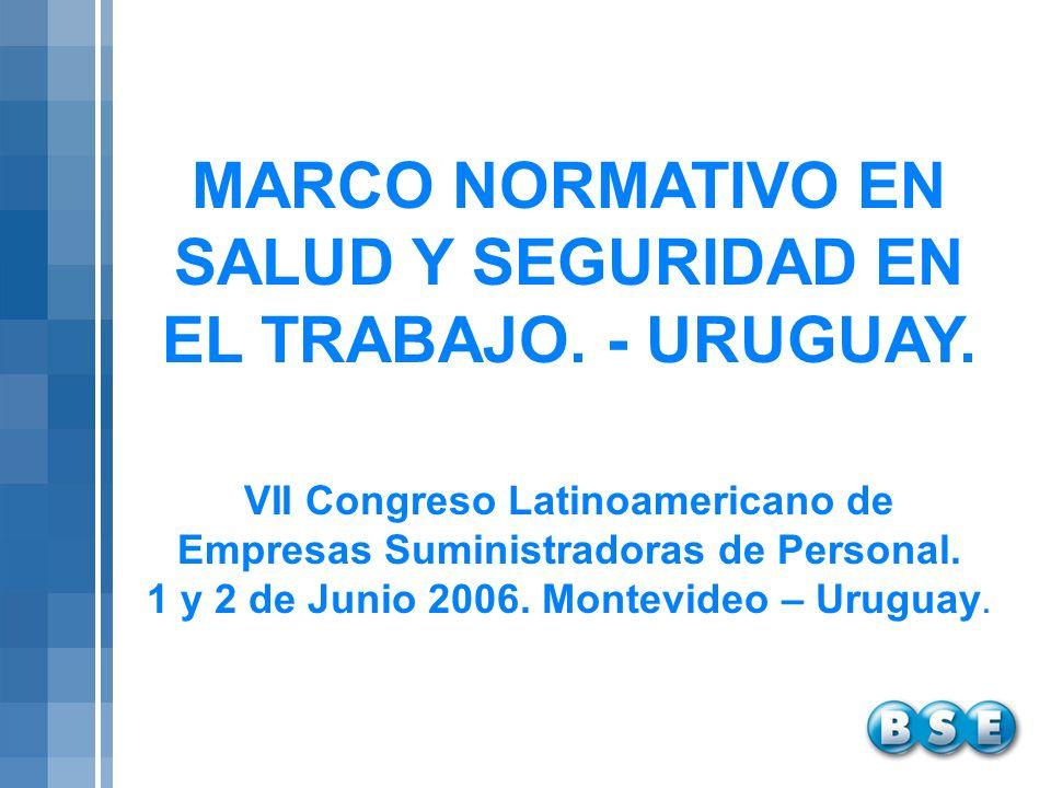 MARCO NORMATIVO EN SALUD Y SEGURIDAD EN EL TRABAJO. - URUGUAY.