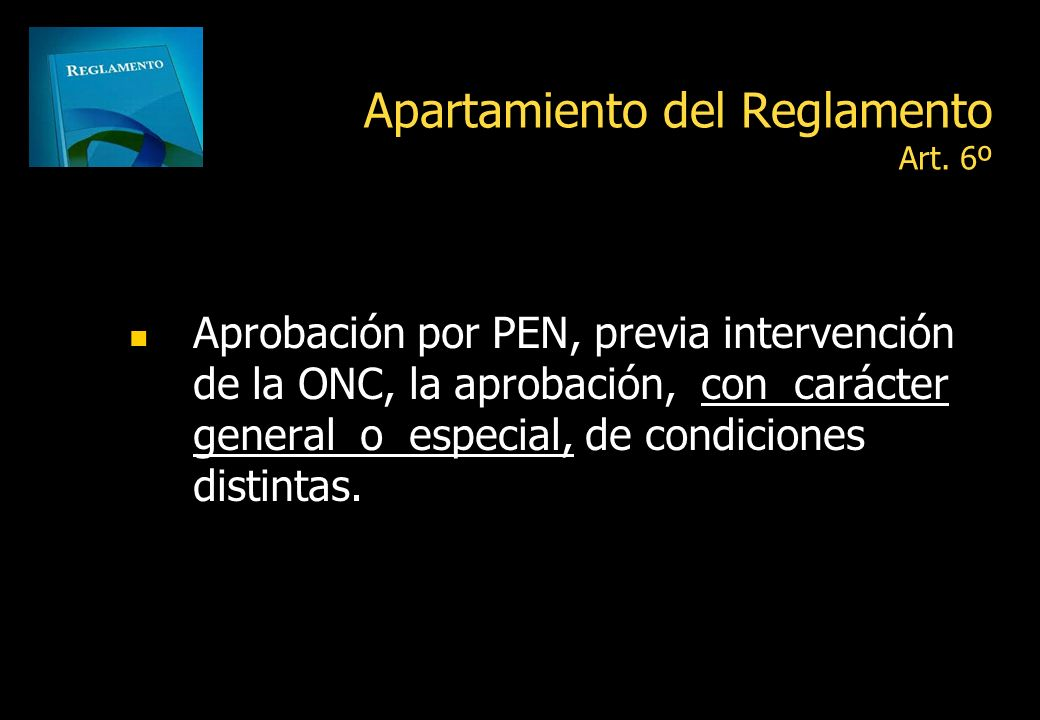 Apartamiento del Reglamento Art. 6º