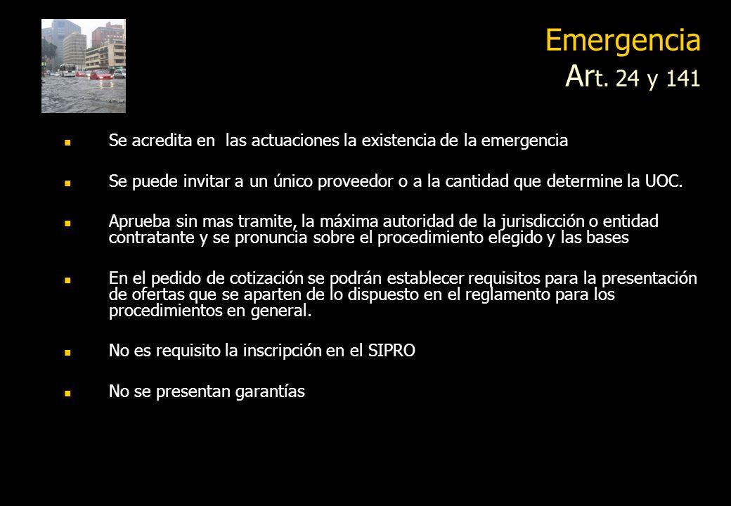 Emergencia Art. 24 y 141 Se acredita en las actuaciones la existencia de la emergencia.