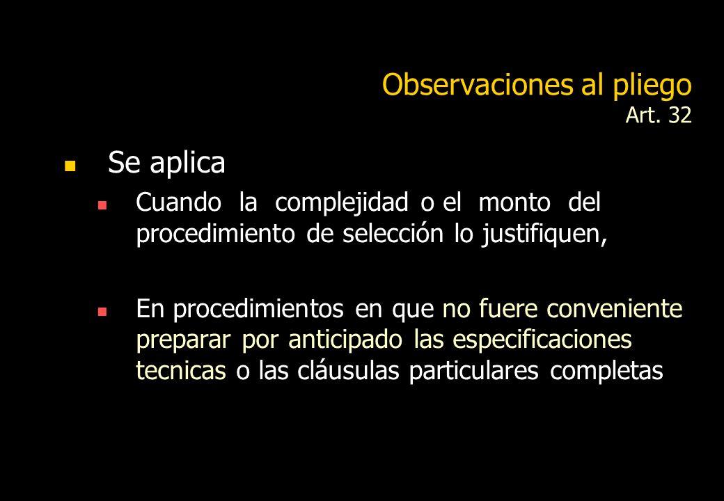 Observaciones al pliego Art. 32