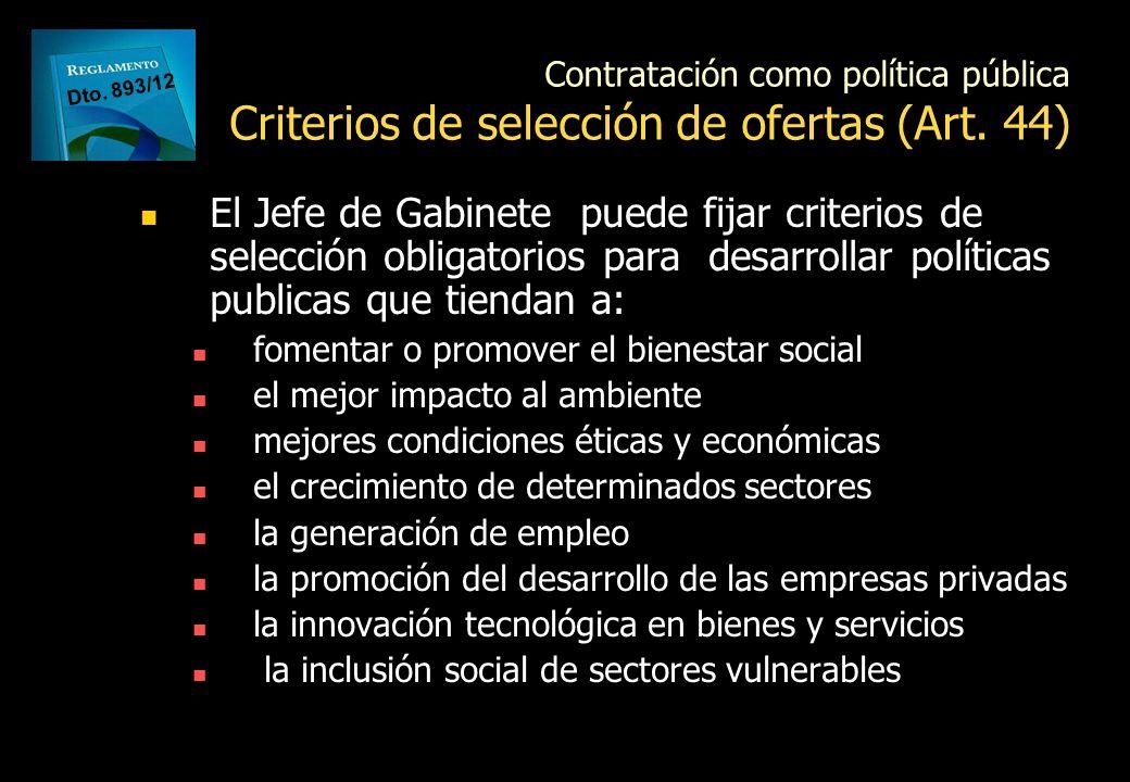 Contratación como política pública Criterios de selección de ofertas (Art. 44)