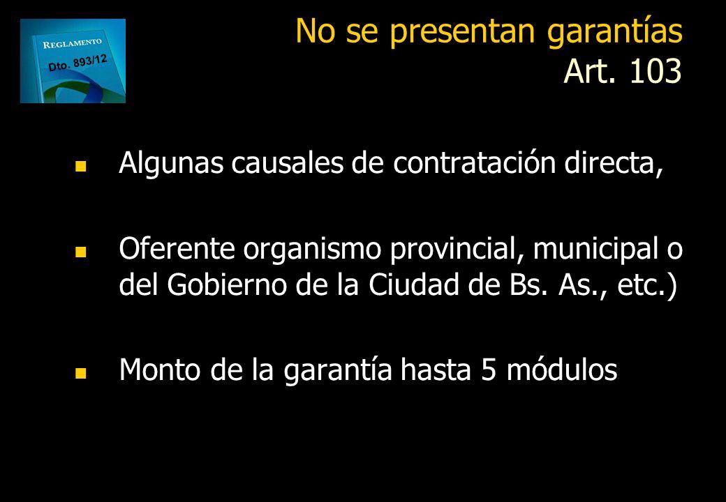No se presentan garantías Art. 103