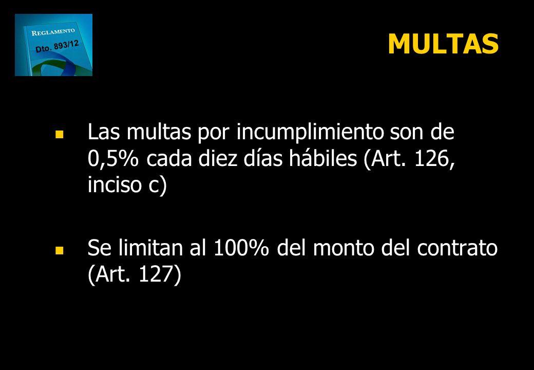 MULTAS Dto. 893/12. Las multas por incumplimiento son de 0,5% cada diez días hábiles (Art. 126, inciso c)