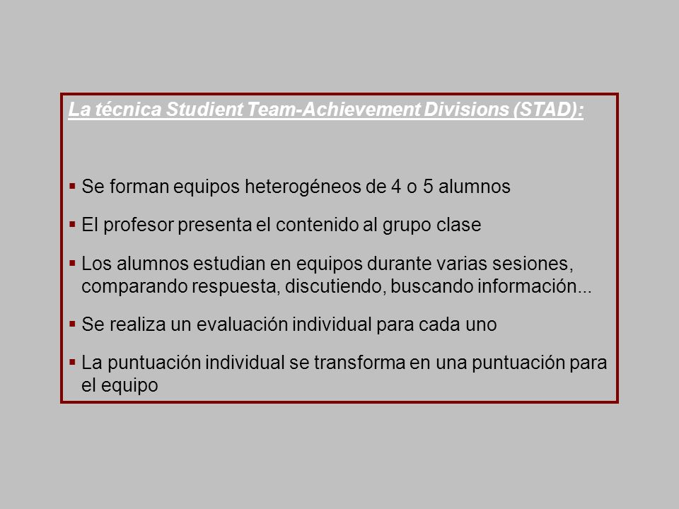 La técnica Studient Team-Achievement Divisions (STAD):