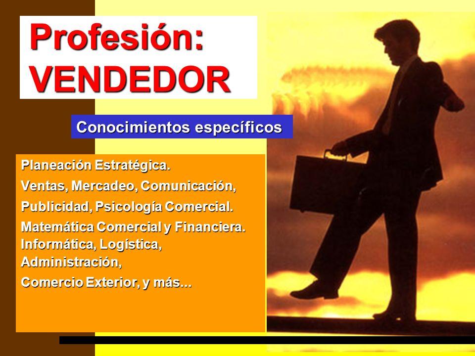 Profesión: VENDEDOR Conocimientos específicos Planeación Estratégica.