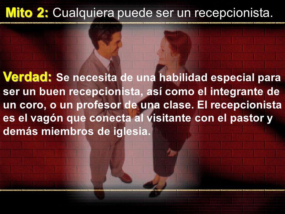 Mito 2: Cualquiera puede ser un recepcionista.