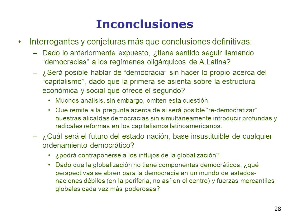 Inconclusiones Interrogantes y conjeturas más que conclusiones definitivas: