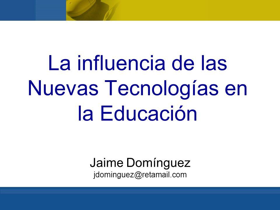 La influencia de las Nuevas Tecnologías en la Educación