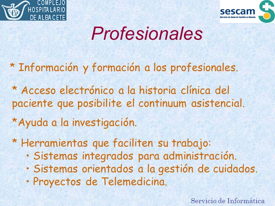 Profesionales * Información y formación a los profesionales.