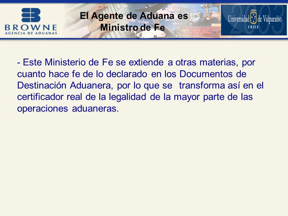 El Agente de Aduana es Ministro de Fe