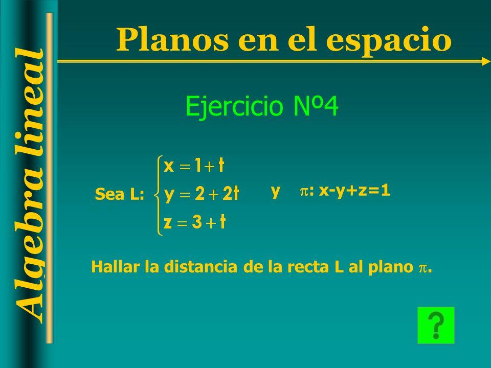Ejercicio Nº4 y : x-y+z=1 Sea L: