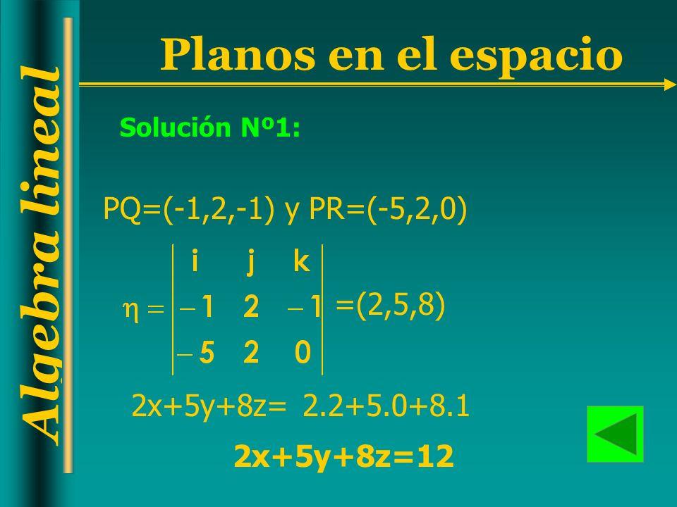 PQ=(-1,2,-1) y PR=(-5,2,0) =(2,5,8) 2x+5y+8z= 2.2+5.0+8.1 2x+5y+8z=12