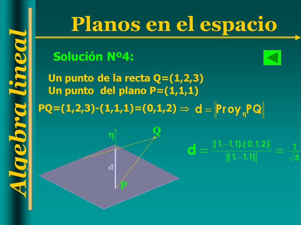 Solución Nº4: Un punto de la recta Q=(1,2,3)