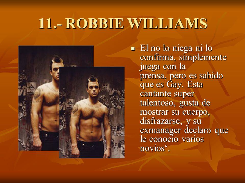 11.- ROBBIE WILLIAMS