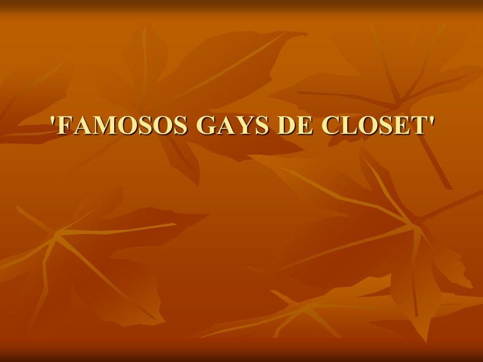 FAMOSOS GAYS DE CLOSET