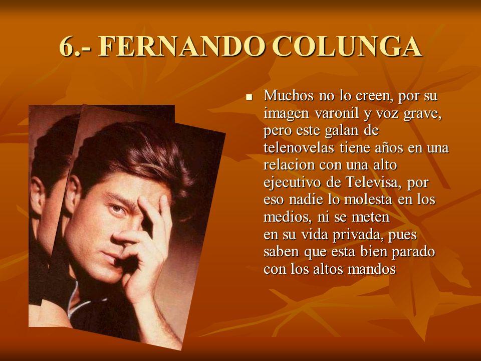 6.- FERNANDO COLUNGA