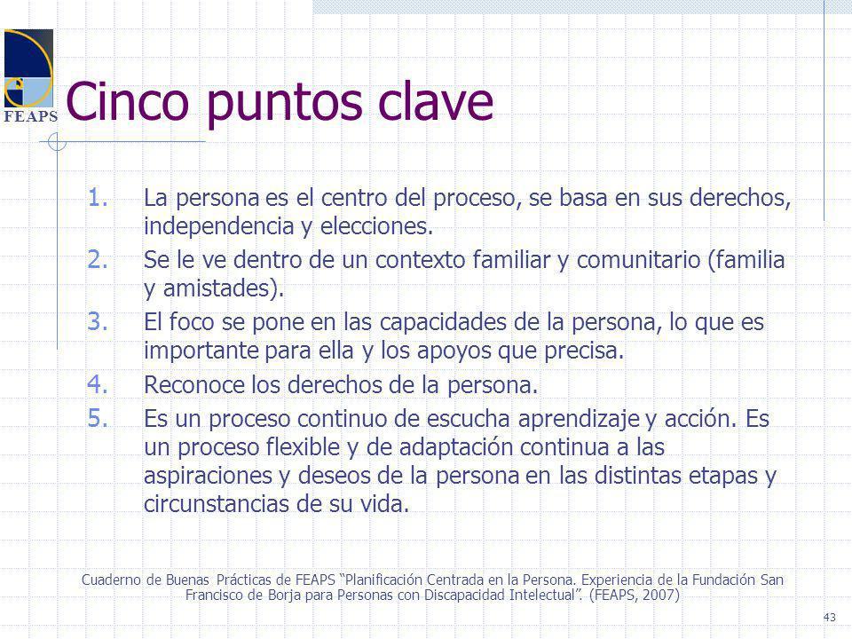 Cinco puntos clave La persona es el centro del proceso, se basa en sus derechos, independencia y elecciones.