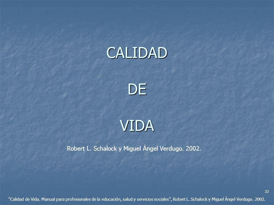 Robert L. Schalock y Miguel Ángel Verdugo. 2002.