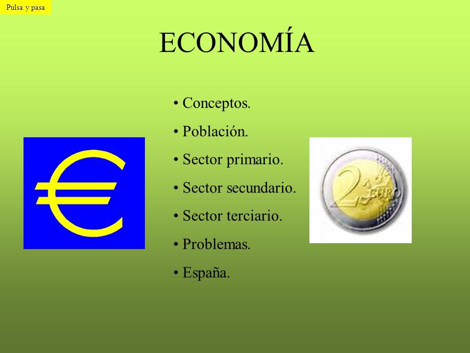 ECONOMÍA Conceptos. Población. Sector primario. Sector secundario.