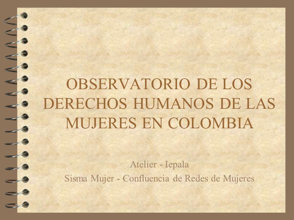 OBSERVATORIO DE LOS DERECHOS HUMANOS DE LAS MUJERES EN COLOMBIA